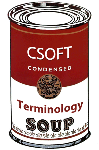 A can of CSOFT Terminology Soup, rich in customer service, and good for your vocabulary.