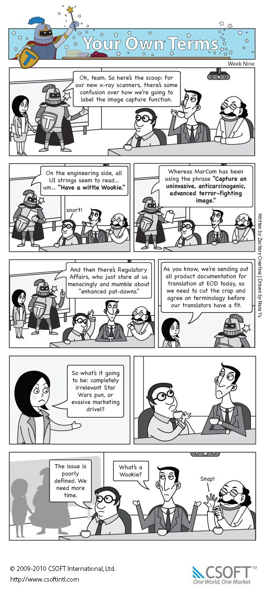 The ninth issue of Your Own Terms, the terminology management comic in which Terminus tries to resolve an inconsistency issue between the engineers, the marketing team, and a that creepy glove-guy from Regulatory Affairs.